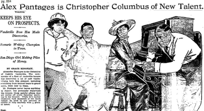 """A Los Angeles Times story in 1914 called Pantages the """"Christopher Columbus on Talent"""" citing his knack for discovering new singers and dancers."""